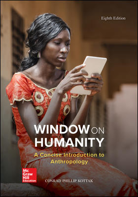 Solution Manual For Window on Humanity A Concise Introduction to General Anthropology 8th Edition By Conrad Kottak, ISBN 10 1259818438, ISBN 13 9781259818431