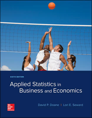 Solution Manual for Applied Statistics in Business and Economics 6th Edition By David Doane, Lori Seward, ISBN 10: 1259957594, ISBN 13: 9781259957598
