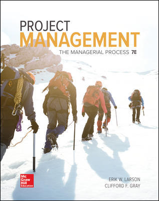 Solution Manual for Project Management The Managerial Process 7th Edition By Erik Larson, Clifford Gray, ISBN 10 1259666093, ISBN 13 9781259666094