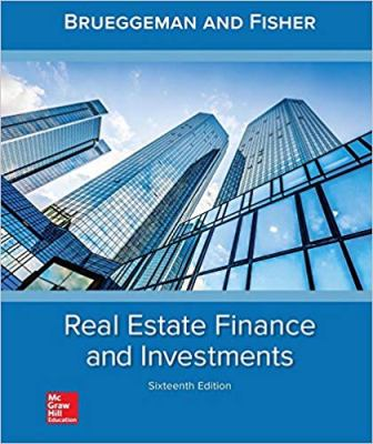 Test Bank (Downloadable Files) for Real Estate Finance and Investments, 16th Edition, William B. Brueggeman, Jeffrey D. Fisher, ISBN-10: 1259919684, ISBN-13: 9781259919688