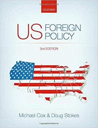 Test Bank (Downloadable Files) for U.S. Foreign Policy, 3rd Edition, Michael Cox, Doug Stokes, ISBN-13: 9780198707578