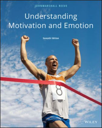 Test Bank (Downloadable Files) for Understanding Motivation and Emotion, 7th Edition, Johnmarshall Reeve, ISBN: 1119367654, ISBN: 9781119367604