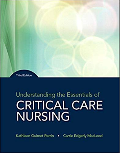 Test Bank (Downloadable Files) for Understanding the Essentials of Critical Care Nursing, 3rd Edition, Kathleen Perrin, Carrie MacLeod, ISBN-10: 0134146344, ISBN-13: 9780134146348