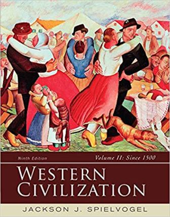Test Bank (Downloadable Files) for Western Civilization: Volume II: Since 1500, 9th Edition, Jackson J. Spielvogel, ISBN-10: 1285436555, ISBN-13: 9781285436555