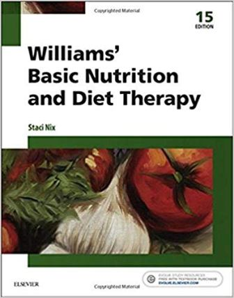 Test Bank (Downloadable Files) for Williams' Basic Nutrition and Diet Therapy, 15th Edition, Staci Nix, ISBN-10: 0323377319, ISBN-13: 9780323377317