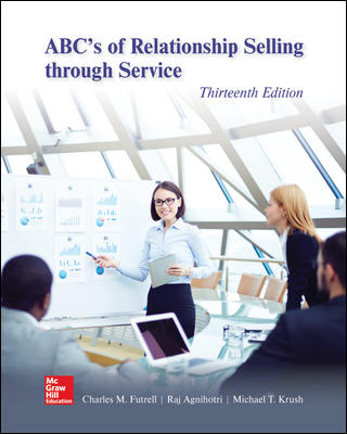 Test Bank For ABC's of Relationship Selling through Service 13th Edition By Charles Futrell, Raj Agnihotri, Mike Krush, PhD, ISBN 10 1260169820, ISBN 13 9781260169829