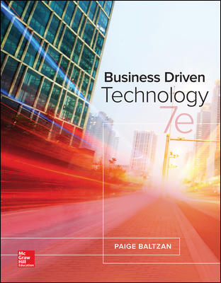 Test Bank For Business Driven Technology 7th Edition By Paige Baltzan, ISBN 10 125956732X, ISBN 13 9781259567322