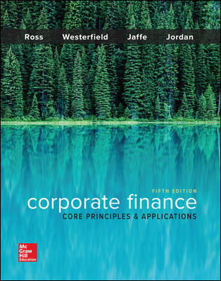 Test Bank For Corporate Finance: Core Principles and Applications 5th Edition By Stephen Ross, Randolph Westerfield, Jeffrey Jaffe, Bradford Jordan, ISBN 10: 1259289907, ISBN 13: 9781259289903