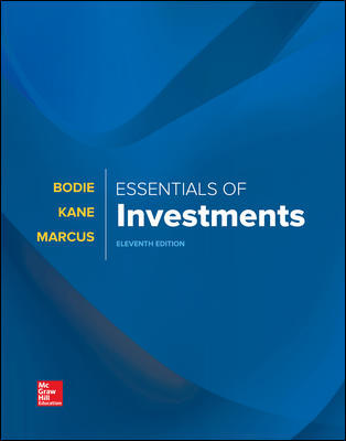 Test Bank For Essentials of Investments 11th Edition By Zvi Bodie, Alex Kane, Alan Marcus, ISBN 10 1260013928, ISBN 13 9781260013924