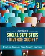 Test Bank For Essentials of Social Statistics for a Diverse Society 3rd Edition By Anna Leon-Guerrero, Chava Frankfort-Nachmias, ISBN: 9781506390826, ISBN: 9781544323312, ISBN: 9781544341606