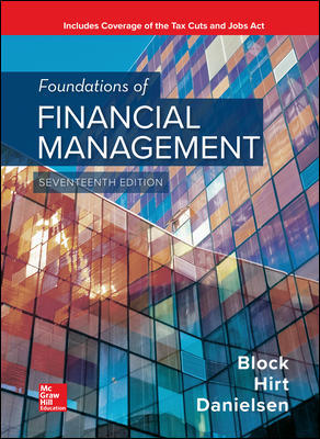 Test Bank For Foundations of Financial Management 17th Edition By Stanley Block, Geoffrey Hirt, Bartley Danielsen, ISBN 10 126001391X, ISBN 13 9781260013917