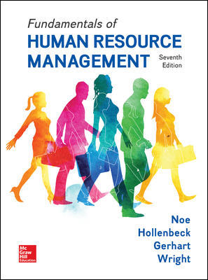 Test Bank For Fundamentals of Human Resource Management 7th Edition By Raymond Noe, John Hollenbeck, Barry Gerhart, Patrick Wright, ISBN 10: 1259686701, ISBN 13: 9781259686702