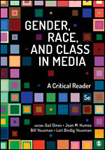 Test Bank For Gender, Race, and Class in Media A Critical Reader 5th Edition By Gail Dines, Jean M. Humez, Bill Yousman, Lori Bindig Yousman, ISBN: 9781506380100, ISBN: 9781544319964