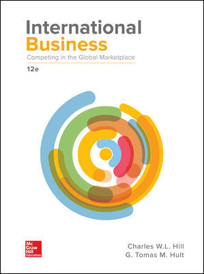 Test Bank For International Business Competing in the Global Marketplace 12th Edition By Charles W. L. Hill, G. Tomas M. Hult, ISBN 10 1259929442, ISBN 13 9781259929441