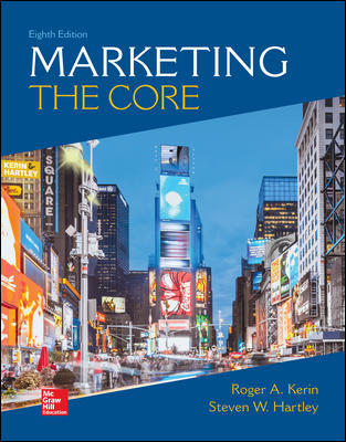 Test Bank For Marketing The Core 8th Edition By Roger Kerin, Steven Hartley, ISBN 10 1260711455, ISBN 13 9781260711455