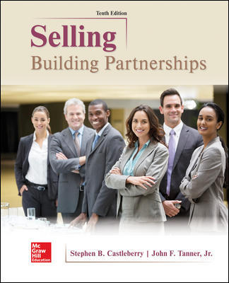 Test Bank For Selling Building Partnerships 10th Edition By Stephen Castleberry, John Tanner, ISBN 10 1259573206, ISBN 13 9781259573200