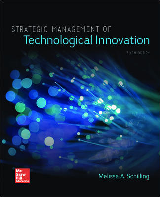 Test Bank For Strategic Management of Technological Innovation 6th Edition By MELISSA SCHILLING, ISBN 10 1260087956, ISBN 13 9781260087956