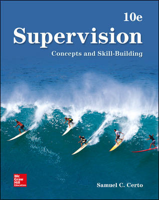 Test Bank For Supervision Concepts and Skill-Building 10th Edition By Samuel Certo, ISBN 10 126002878X, ISBN 13 9781260028782