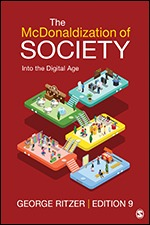 Test Bank For The McDonaldization of Society Into the Digital Age 9th Edition By George Ritzer, ISBN 9781506348551