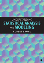 Test Bank For Understanding Statistical Analysis and Modeling By Robert Bruhl, ISBN: 9781506317410