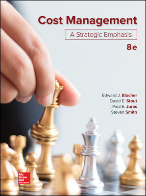 Test Bank for Cost Management: A Strategic Emphasis 8th Edition By Edward Blocher, David Stout, Paul Juras, Steven Smith ISBN 10: 1259917029, ISBN 13: 9781259917028