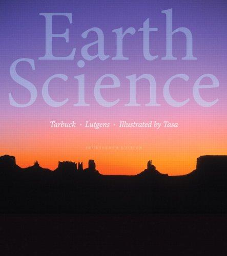 Test Bank for Earth Science 14th Edition Edward J. Tarbuck, Frederick K. Lutgens, Dennis G. Tasa ISBN: 9780321928092 9780321928092