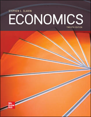Test Bank for Economics 12th Edition By Stephen Slavin, ISBN 10 1259235718, ISBN 13 9781259235719