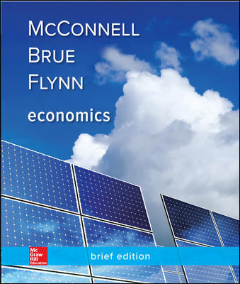 Test Bank for Economics, Brief Edition 3rd Edition By Campbell McConnell, Stanley Brue, Sean Flynn ISBN 10 0078021871, ISBN 13 9780078021879