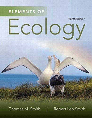 Test Bank for Elements of Ecology 9th Edition Thomas M. Smith, Robert Leo Smith ISBN: 9780321934178 9780321934178