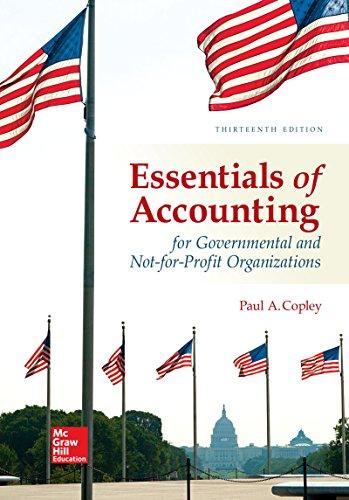 Test Bank for Essentials of Accounting for Governmental and Not-for-Profit Organizations 13th Edition Paul Copley ISBN: 9781259741012 9781259741012