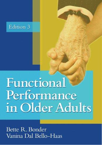 Test Bank for Functional Performance in Older Adults 3rd Edition Bette R. Bonder, Vanina Dal Bello-Haas ISBN: 9780803616882 9780803616882