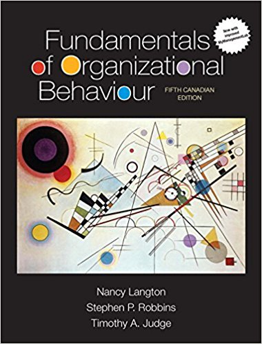 Test Bank for Fundamentals of Organizational Behaviour 5th Edition Nancy Langton, Stephen P. Robbins, Timothy A. Judge ISBN: 9780134244129 9780134244129