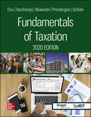 Test Bank for Fundamentals of Taxation 2020 Edition 13th Edition By Ana Cruz, Michael Deschamps, Frederick Niswander, Debra Prendergast, Dan Schisler ISBN 10 1259969622, ISBN 13 9781259969621
