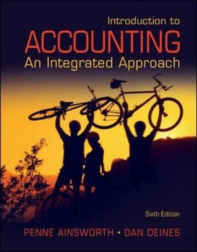 Test Bank for Introduction to Accounting An Integrated Approach 6th Edition Penne Ainsworth, Dan Deines ISBN: 9780078136603 9780078136603