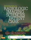 Test Bank for Introduction to Radiologic and Imaging Sciences and Patient Care 6th Edition Arlene M. Adler ISBN: 9780323315791 9780323315791