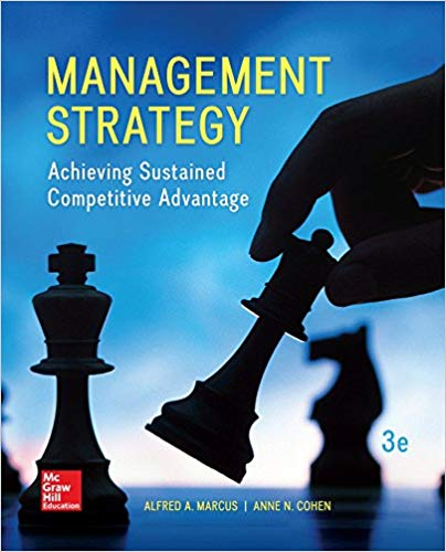 Test Bank for Management Strategy Achieving Sustained Competitive Advantage 3rd Edition Alfred Marcus, Anne Cohen ISBN: 978-1259345487 978-1259345487
