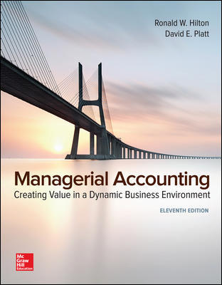 Test Bank for Managerial Accounting Creating Value in a Dynamic Business Environment 11th Edition By Ronald Hilton, David Platt, ISBN 10 125956956X,ISBN 13 9781259569562