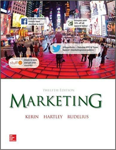 Test Bank for Marketing 12th Edition Roger Kerin, Steven Hartley, William Rudelius ISBN: 978-0077635787 978-0077635787