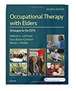Test Bank for Occupational Therapy with Elders, Strategies for the COTA 4th Edition Helene Lohman, Sue Byers-Connon, Rene Padilla ISBN: 9780323498463 9780323498463