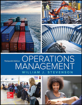 Test Bank for Operations Management 13th Edition By William J Stevenson, ISBN 10 1259667472, ISBN 13 9781259667473