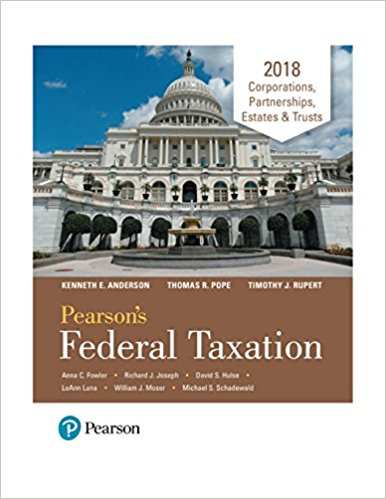 Test Bank for Pearson's Federal Taxation 2018 Corporations, Partnerships, Estates & Trusts 31st Edition Thomas R. Pope, Timothy J. Rupert, Kenneth E. Anderson ISBN: 978-0134550923 978-0134550923