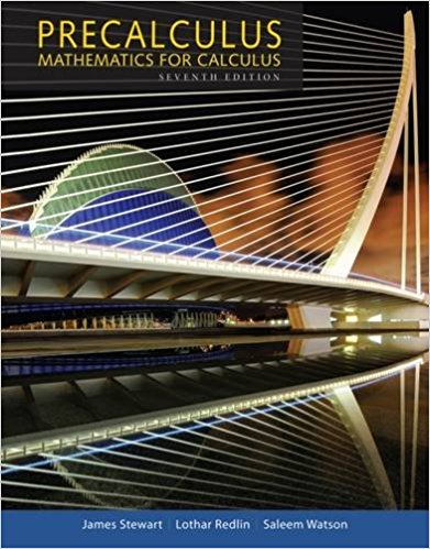Test Bank for Precalculus Mathematics for Calculus 7th Edition James Stewart, Lothar Redlin, Saleem Watson ISBN: 978-1305071759 978-1305071759