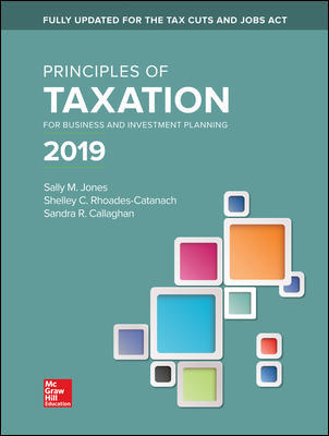Test Bank for Principles of Taxation for Business and Investment Planning 2019 Edition 22nd Edition By Sally Jones, Shelley Rhoades-Catanach, Sandra Callaghan, ISBN 10: 1259917096, ISBN 13: 9781259917097