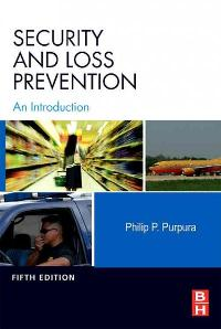Test Bank for Security and Loss Prevention An Introduction 6th Edition Philip Purpura ISBN: 9780123878472 9780123878472