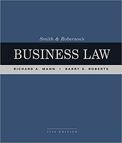 Test Bank for Smith and Roberson's Business Law 17th Edition Richard A. Mann,Barry S. Roberts ISBN: 978-1337094757 978-1337094757