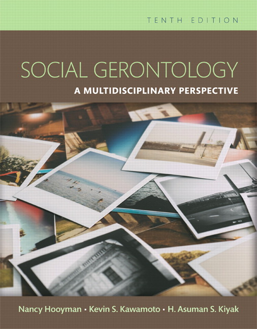 Test Bank for Social Gerontology A Multidisciplinary Perspective 10th Edition Nancy R. Hooyman, Kevin Y. Kawamoto, H. Asuman Kiyak ISBN: 978-0133894776 978-0133894776