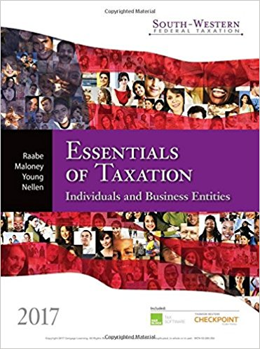 Test Bank for South-Western Federal Taxation 2017 Essentials of Taxation Individuals and Business Entities 20th Edition William A. Raabe,David M. Maloney,James C. Young,James E. Smith,Annette Nellen ISBN: 978-1305874824 978-1305874824