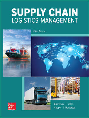 Test Bank for Supply Chain Logistics Management 5th Edition By Donald Bowersox, David Closs, M. Bixby Cooper, ISBN 10 0078096642, ISBN 13 9780078096648