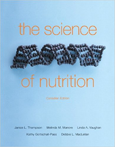 Test Bank for The Science of Nutrition 1st Edition Thompson, Manore, Vaughan, Gottschall-Pass, MacLellan ISBN: 9780321782236 9780321782236