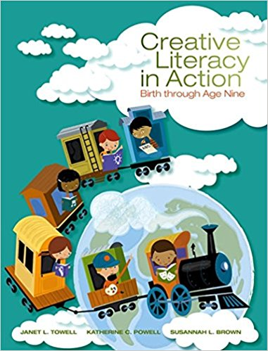 Test bank for Creative Literacy in Action: Birth through Age Nine 1st Edition Janet Leigh Towell, Katherine C. Powell, Susannah Brown ISBN: 9781285171272 9781285171272